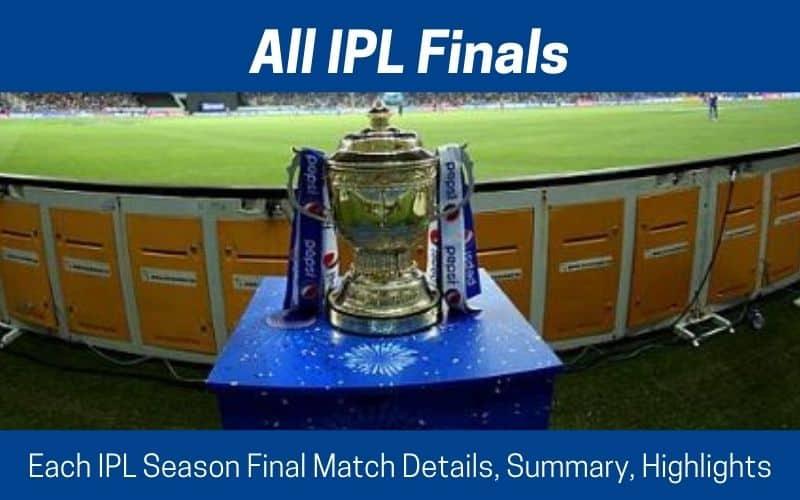 All IPL Finals: Each IPL Final Match Score, Summary, Highlights