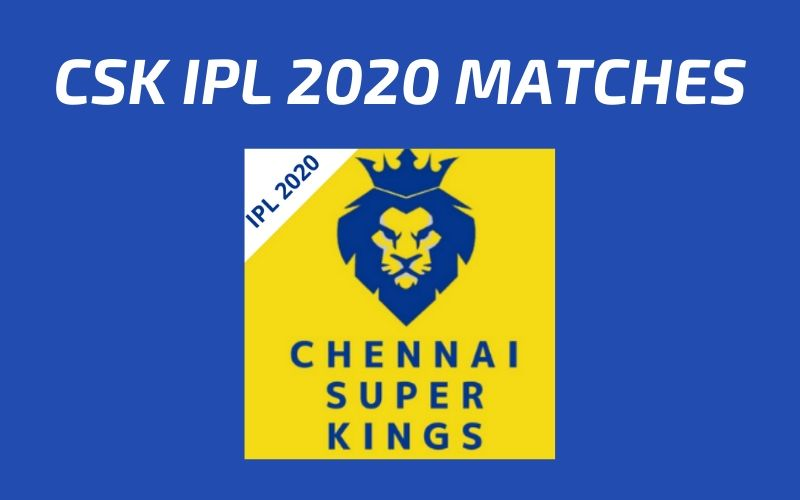 CSK Today's Match and Next Upcoming Matches IPL 2020