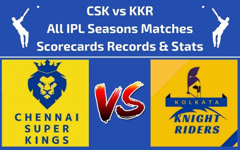CSK vs KKR Head to Head Scorecards and Records
