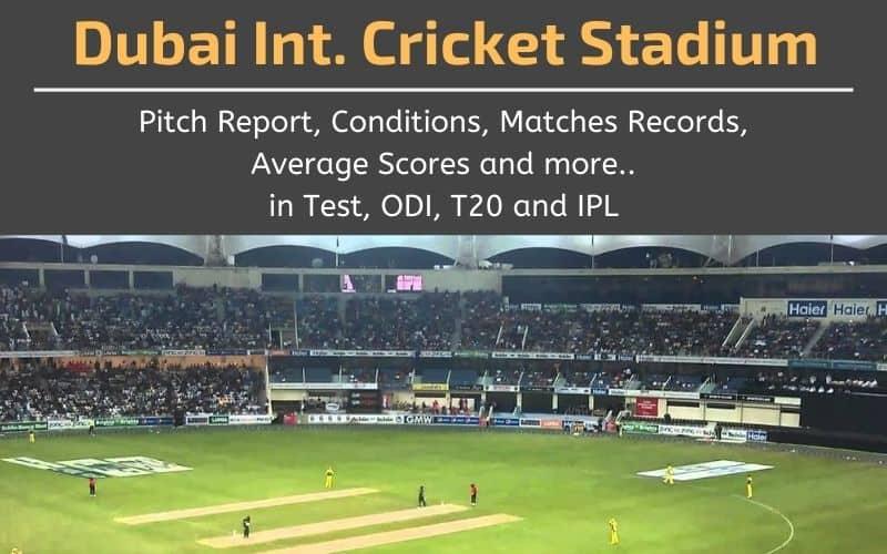 Dubai International Cricket Stadium Pitch Report