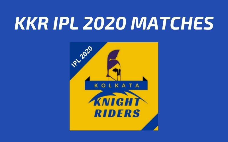 KKR Today's Match and Next Upcoming Matches IPL 2020