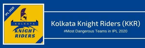 Kolkata Knight Riders Most Dangerous Team In IPL 2020