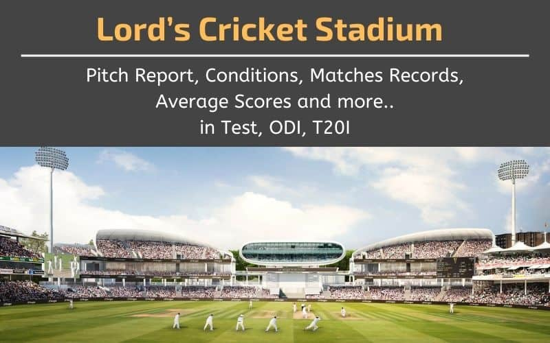Lord's Cricket Stadium Pitch Report and Matches Records