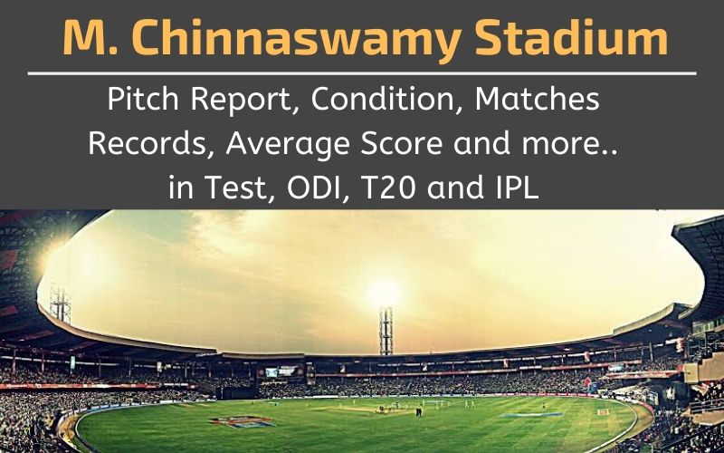 M. Chinnaswamy Stadium Pitch Report Conditions And Records