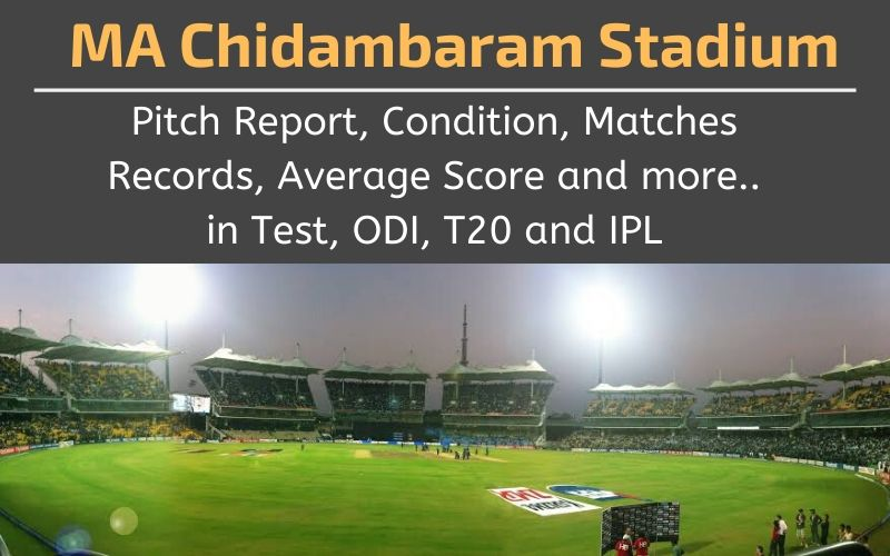 MA Chidambaram Stadium Pitch Report Conditions And Records