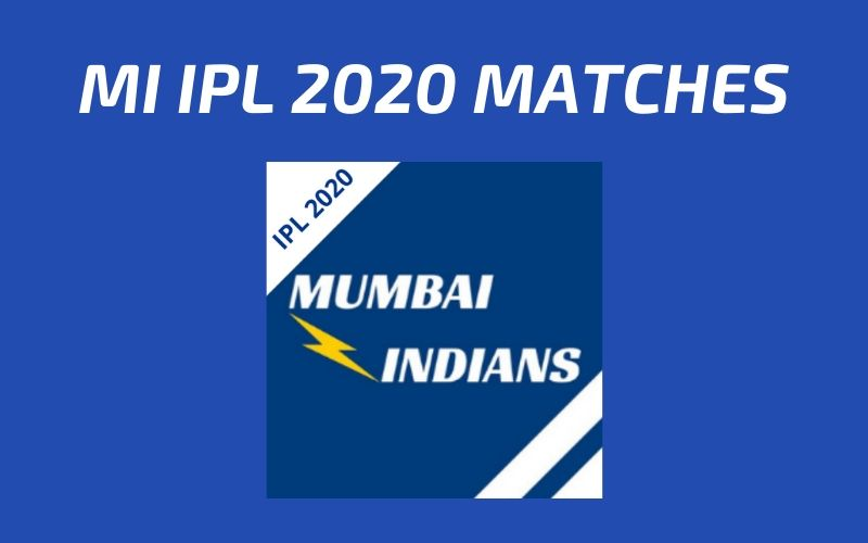 MI Today's Match and Next Upcoming Matches IPL 2020