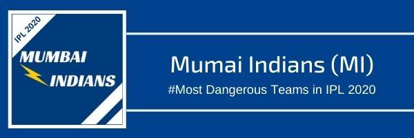 Mumbai Indians Most Dangerous Team In IPL 2020