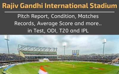 Rajiv Gandhi International Stadium Pitch Report, Conditions, Matches Records (Hyderabad)