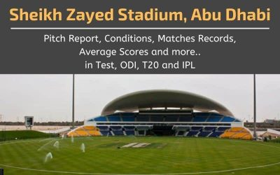 Sheikh Zayed Stadium Pitch Report, Conditions, Matches Records (Abu Dhabi)
