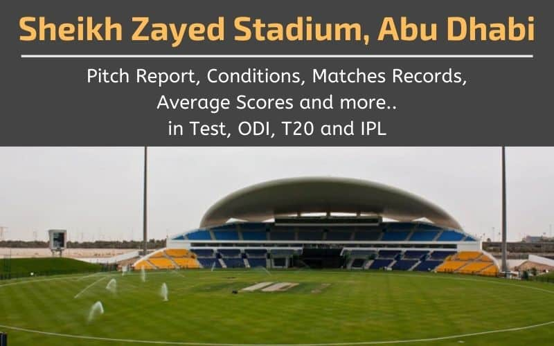 sheikh zayed stadium pitch report abu dhabi