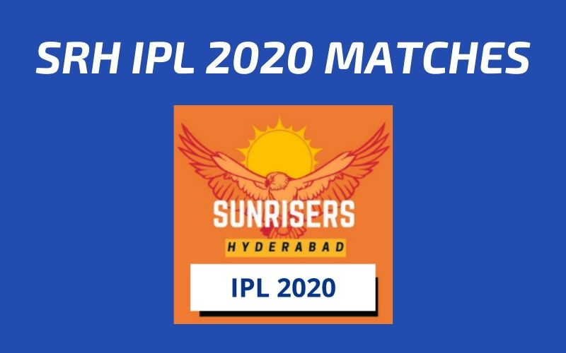 SRH Today's Match and Next Upcoming Matches IPL 2020