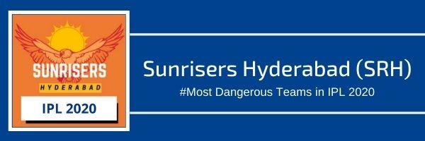 Sunrisers Hyderabad Most Dangerous Team In IPL 2020