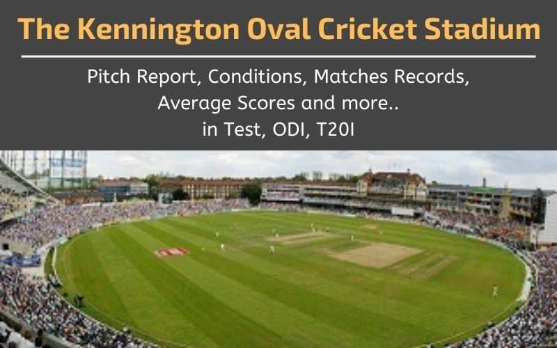 The Kennington Oval Cricket Stadium Pitch Report, Matches Records