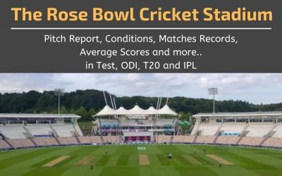The Rose Bowl Cricket Stadium Pitch Report, Conditions, Matches Records