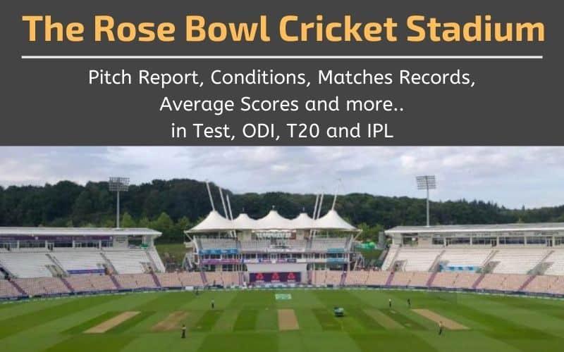 The Rose Bowl Cricket Stadium Pitch Report