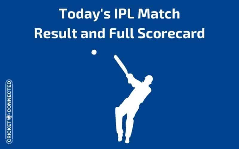Today IPL Match Result and Full Scorecard