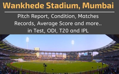 Wankhede Stadium Pitch Report, Conditions, Matches Records, Average Scores